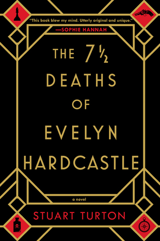 Book cover: The 7 1/2 Deaths of Evelyn Hardcastle by Stuart Turton