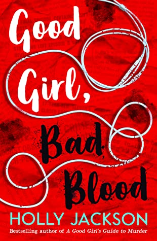 Book cover: Good Girl, Bad Blood by Holly Jackson