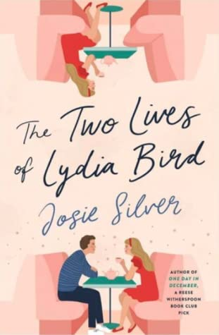 Book cover: The Two Lives of Lydia Bird by Josie Silver