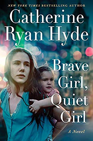 Book cover: Brave Girl, Quiet Girl by Catherine Ryan Hyde