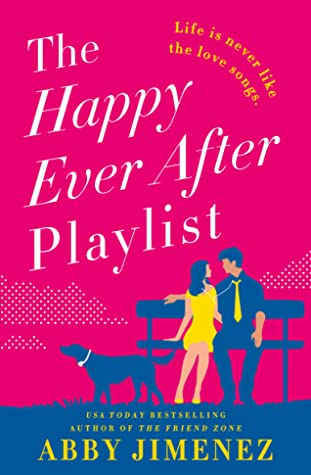 Book cover: The Happy Ever After Playlist by Abby Jimenez