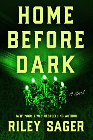 Book cover: Home Before Dark by Riley Sager