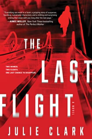 Book cover: The Last Flight by Julie Clark