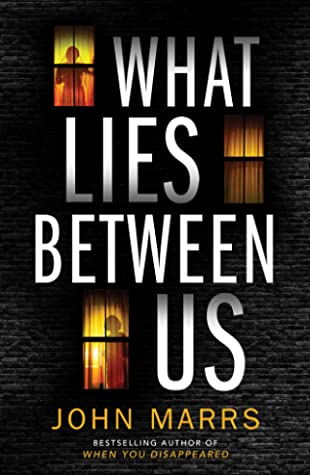 Book cover: What Lies Between Us by John Marrs