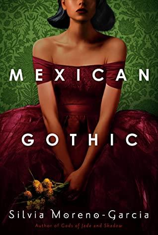Book cover: Mexican Gothic by Silvia Moreno-Garcia