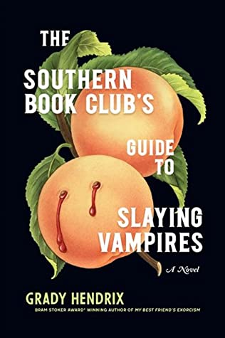 Book cover: The Southern Book Club's Guide to Slaying Vampires by Grady Hendrix