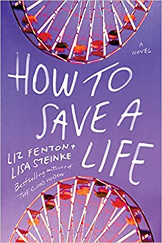 Book cover: How to Save a Life by Liz Fenton & Lisa Steinke