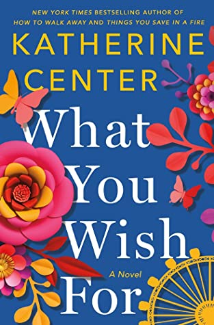 Book cover: What You Wish For by Katherine Center