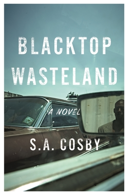 Book cover: Blacktop Wasteland by S.A. Cosby