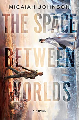 Book cover: The Space Between Worlds by Micaiah Johnson