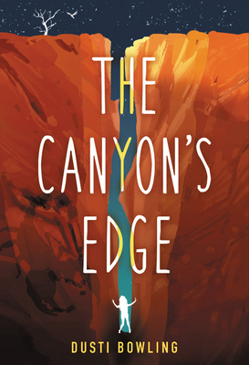 book cover: the canyon's edge by dusti bowling