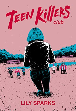 Teen Killers Club by Lily Sparks book review