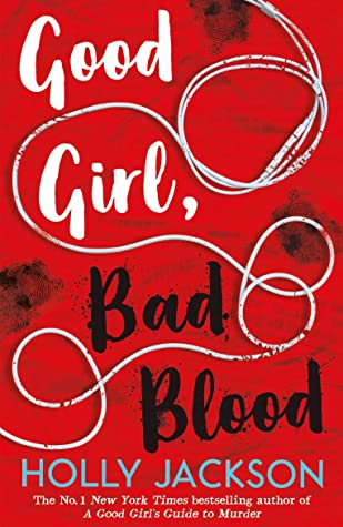 Good Girl, Bad Blood by Holly Jackson book cover