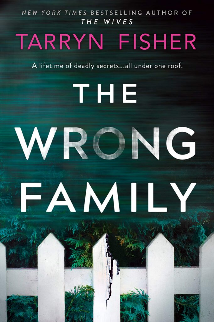 The Wrong Family by Tarryn Fisher book review