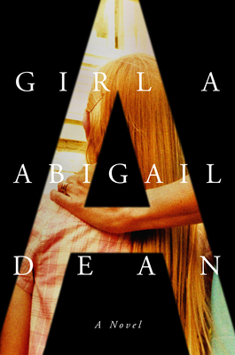 Girl A by Abigail Dean book review