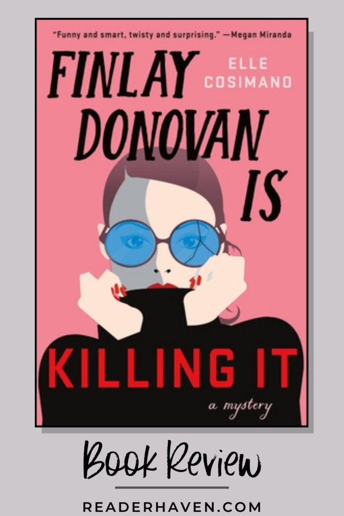 Book Review: Finlay Donovan is Killing It by Elle Cosimano