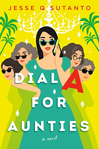 Dial A For Aunties by Jesse Q Sutanto book cover