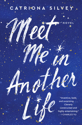 Meet Me in Another Life by Catriona Silvey book cover
