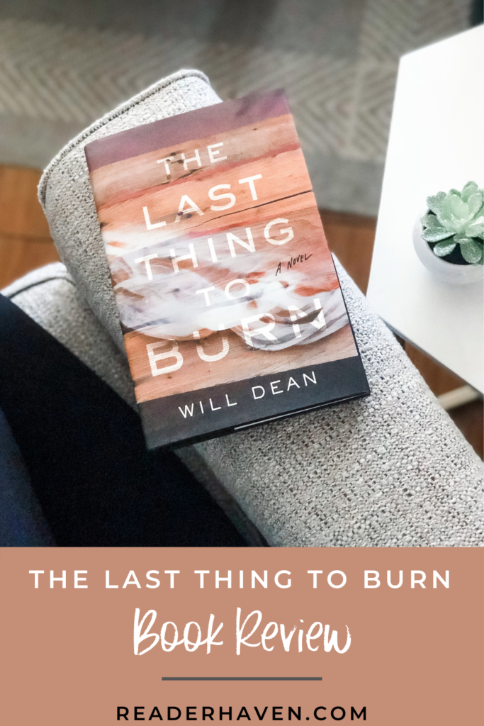 The Last Thing to Burn by Will Dean book review