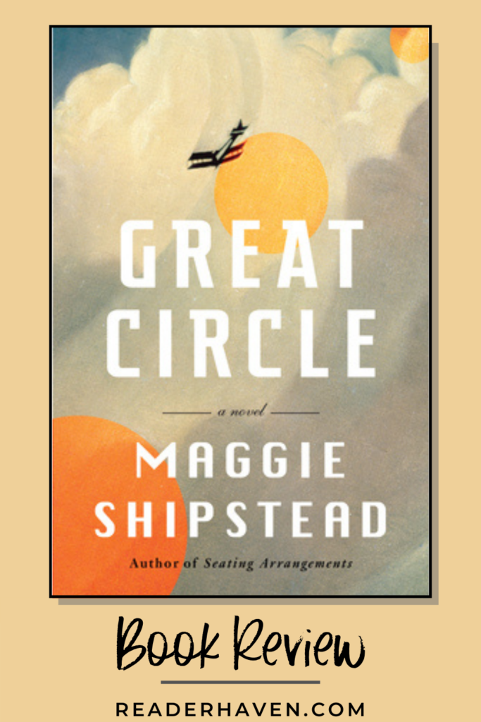 Great Circle by Maggie Shipstead book review