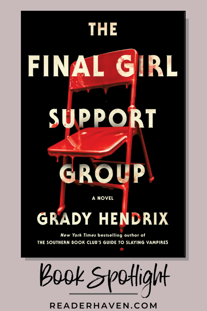 The Final Girl Support Group by Grady Hendrix - book spotlight