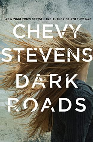 Dark Roads by Chevy Stevens - Book Review