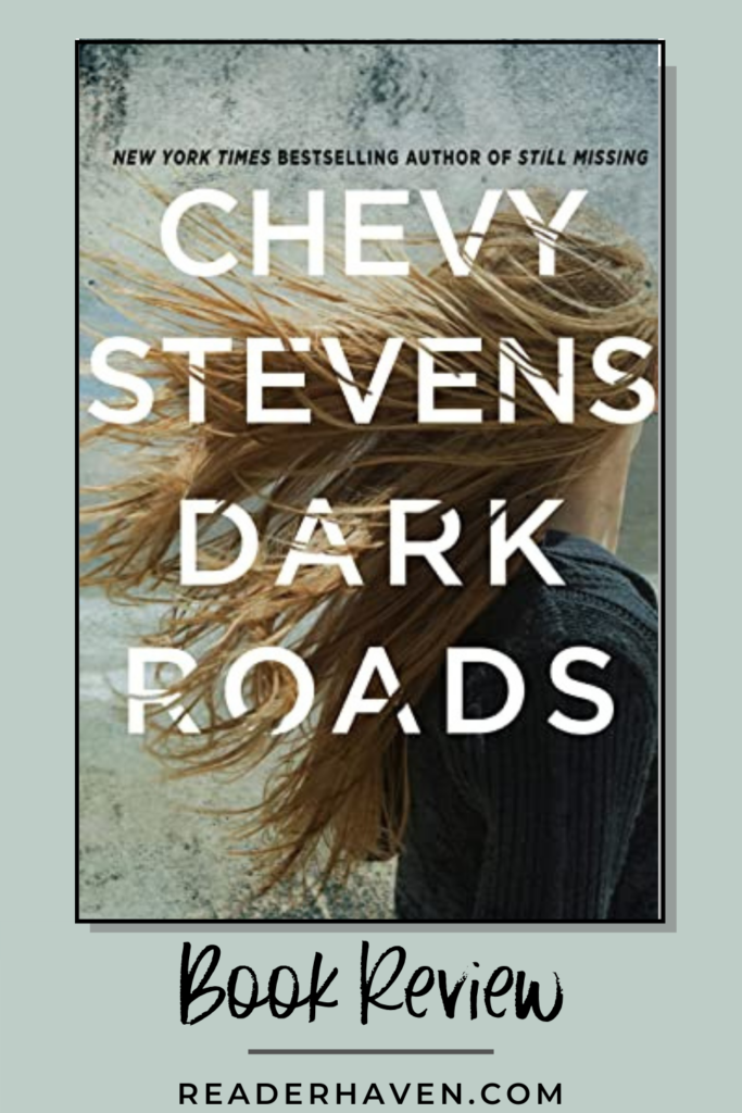 Dark Roads by Chevy Stevens Book Review