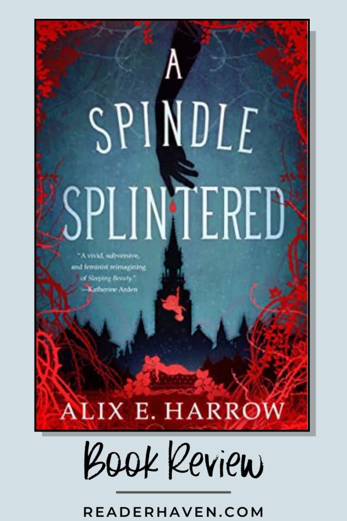 A Spindle Splintered book review - fantasy novella by Alix E. Harrow